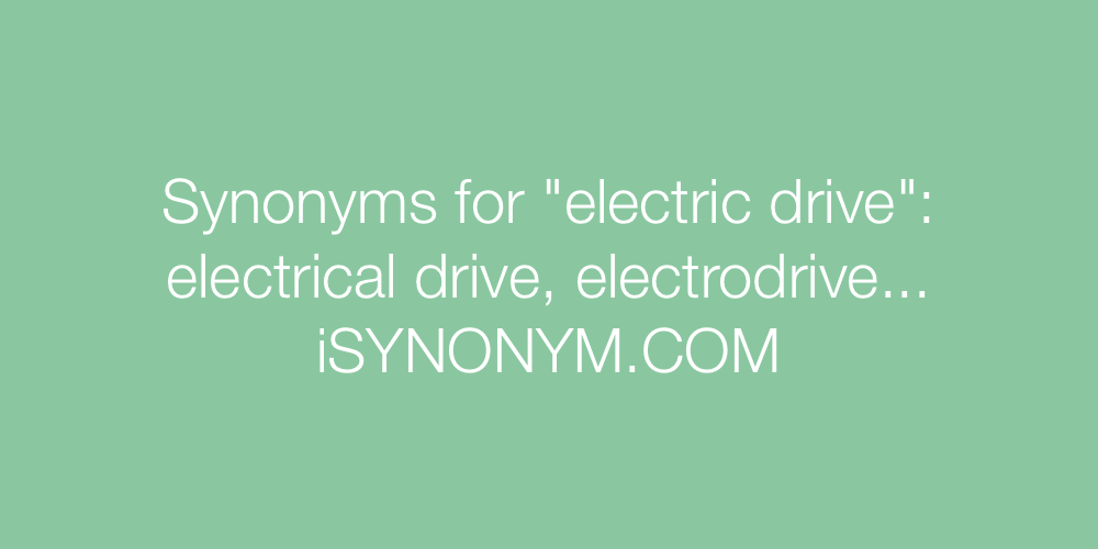 Synonyms electric drive