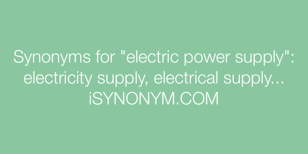 Synonyms electric power supply