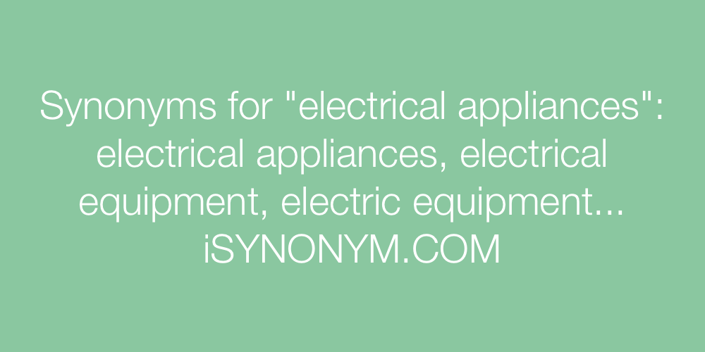 Synonyms electrical appliances