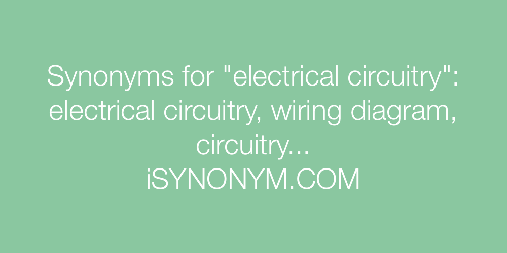 Synonyms for electrical circuitry | electrical circuitry synonyms ...