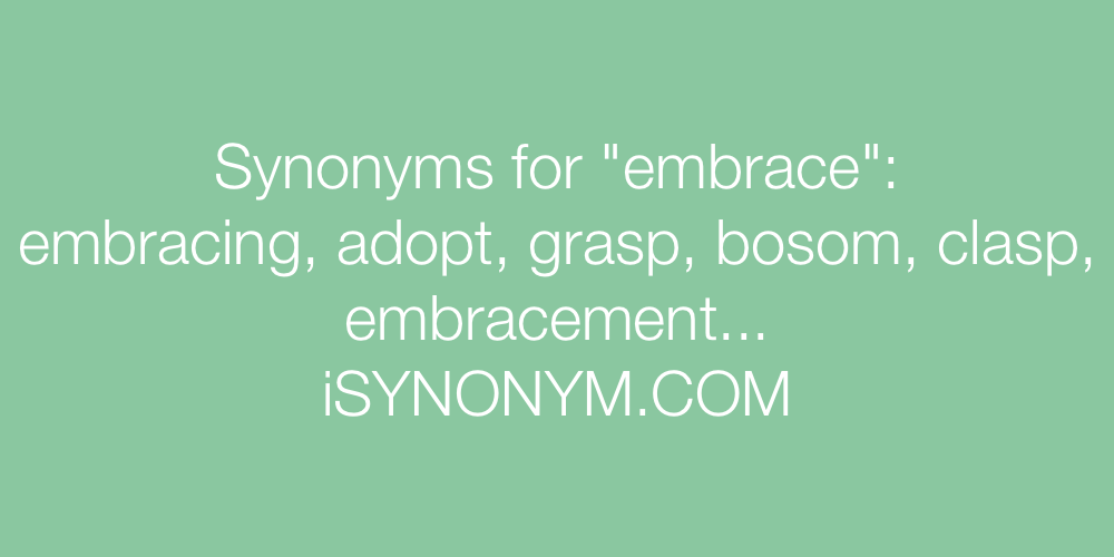 Synonyms embrace