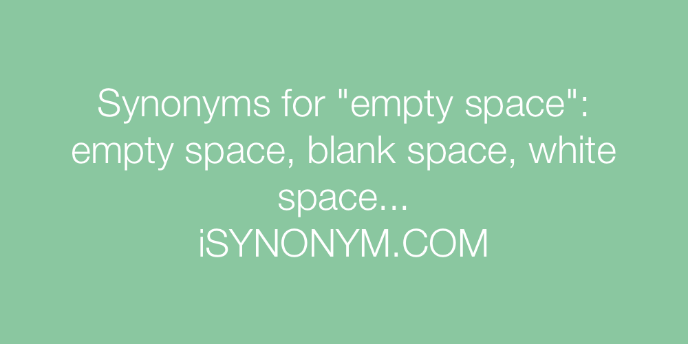Synonyms empty space