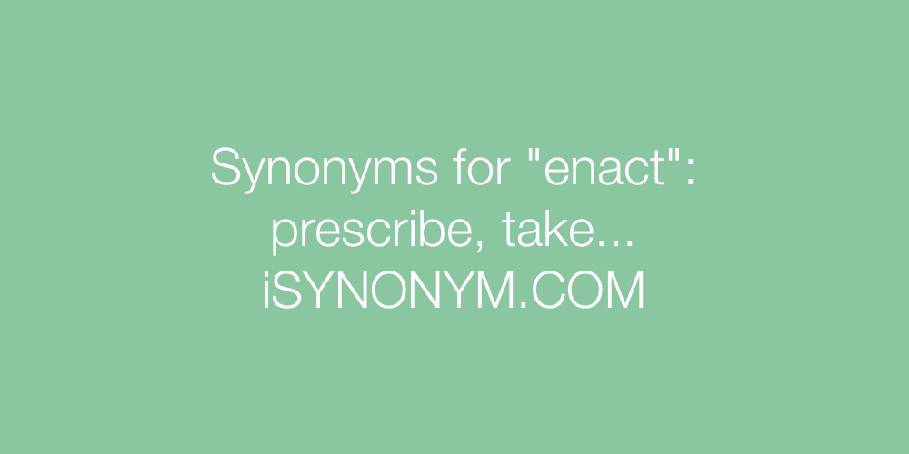 Synonyms enact