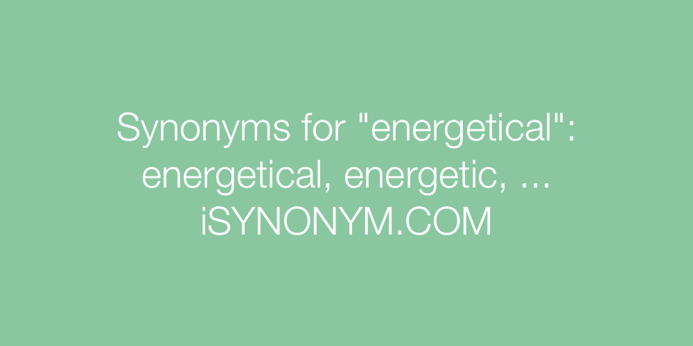 Synonyms energetical