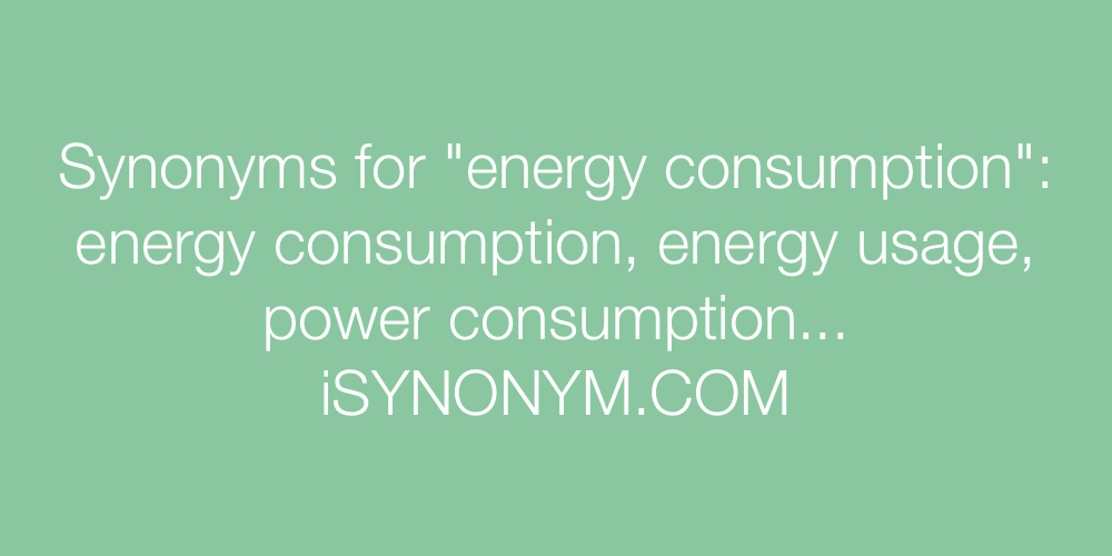 Synonyms energy consumption