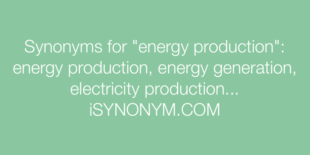 Synonyms energy production