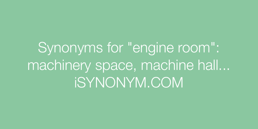 Synonyms engine room