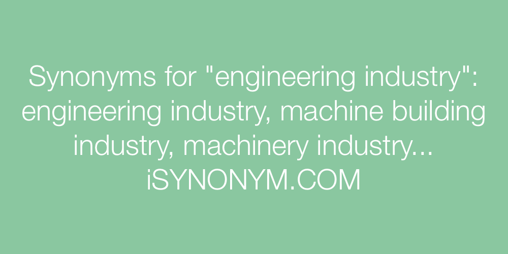 Synonyms engineering industry