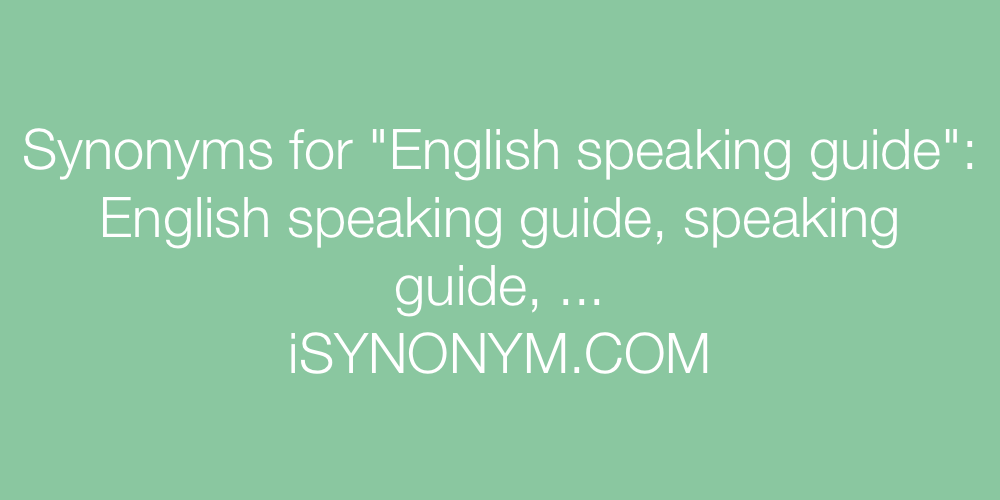 Synonyms English speaking guide
