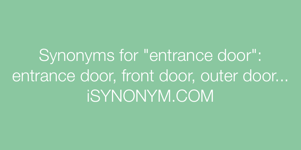 ... picture Synonyms entrance door  sc 1 st  iSYNONYM & Synonyms for entrance door | entrance door synonyms - ISYNONYM.COM