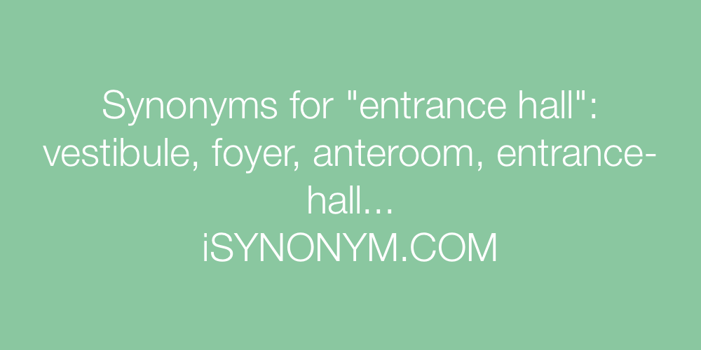 Synonyms entrance hall