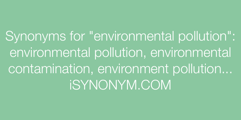Synonyms environmental pollution