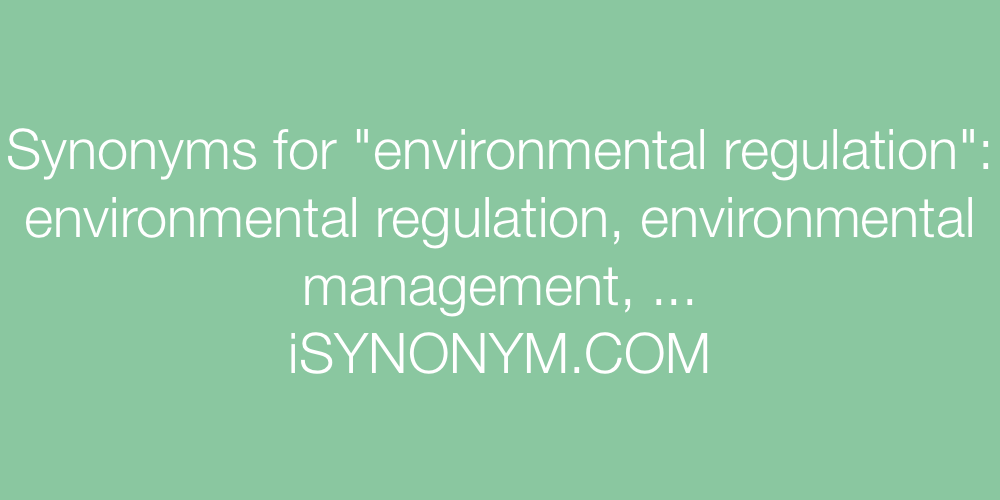 Synonyms environmental regulation