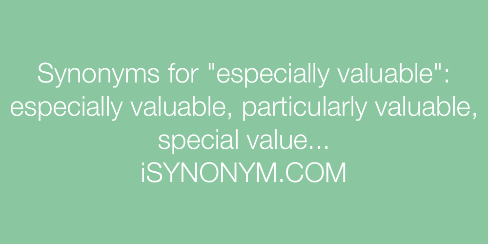 Synonyms especially valuable