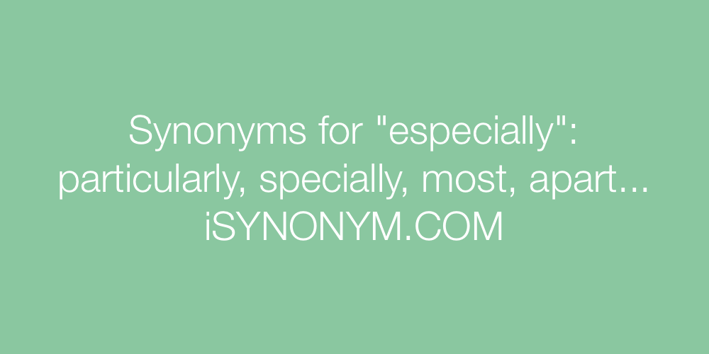 Synonyms especially