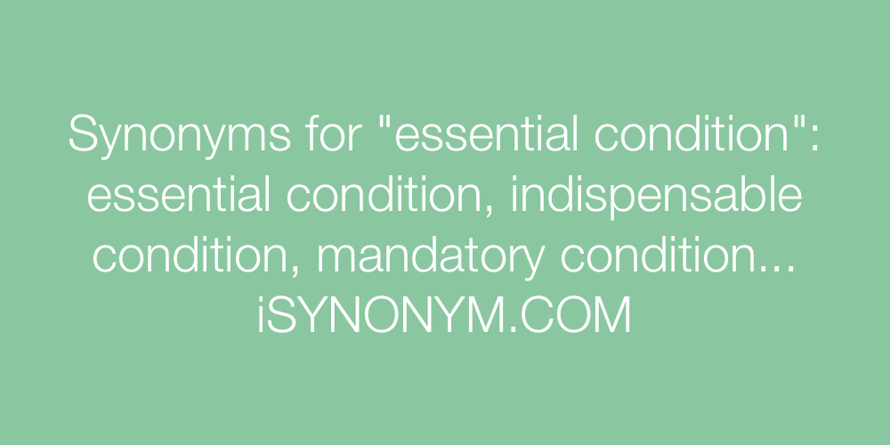 Synonyms essential condition