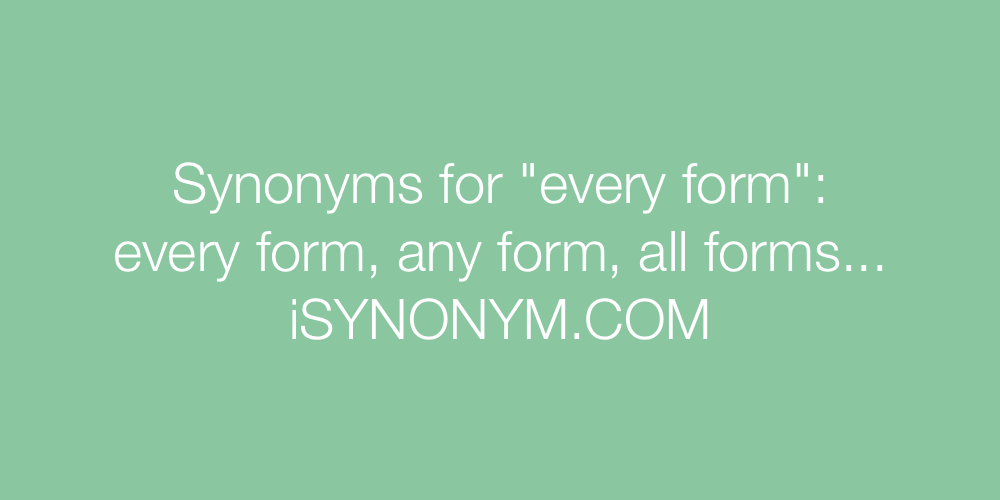 Synonyms every form