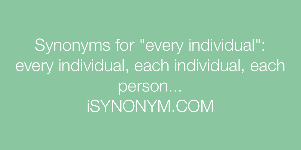Synonyms every individual