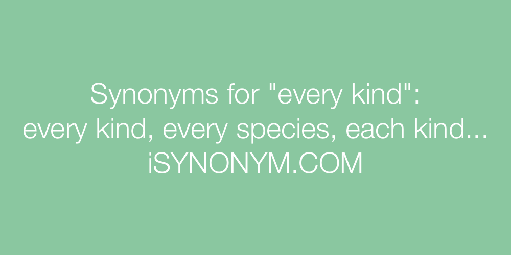 Synonyms every kind