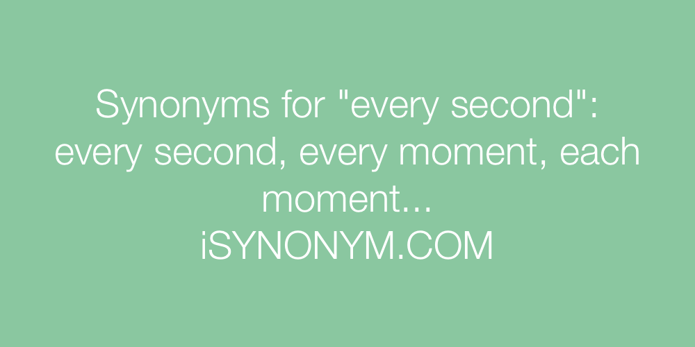 Synonyms every second