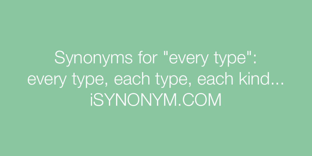 Synonyms every type
