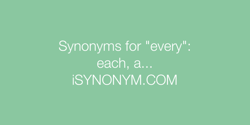 Synonyms every