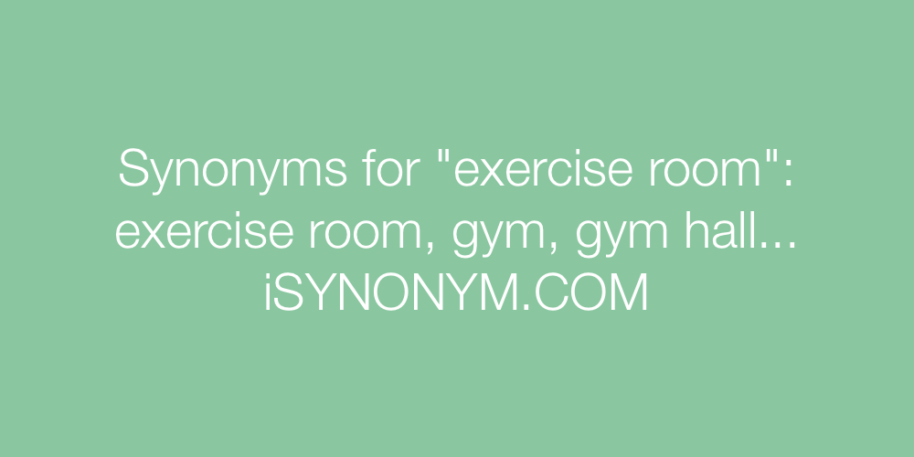 Synonyms exercise room