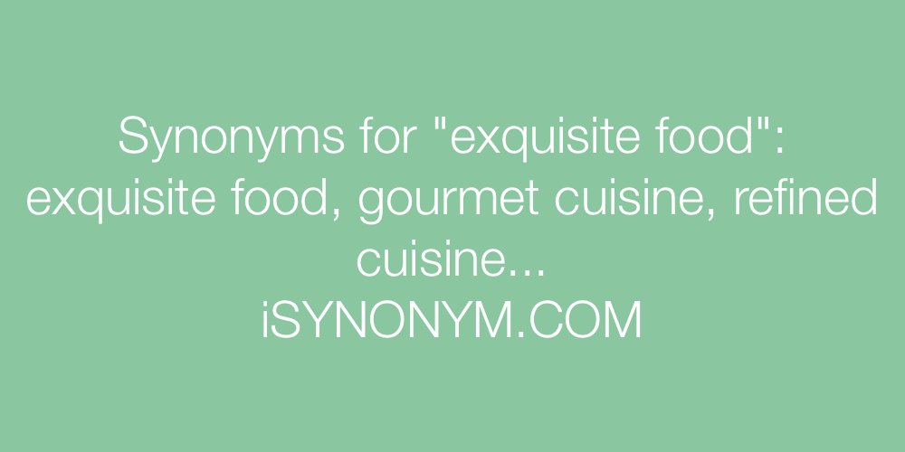 Synonyms exquisite food