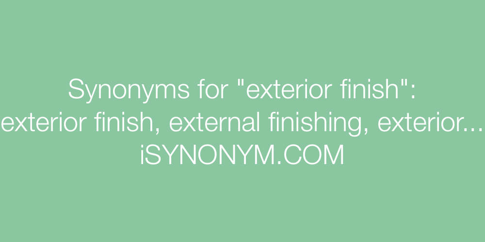 Exceptionnel ... Picture Synonyms Exterior Finish