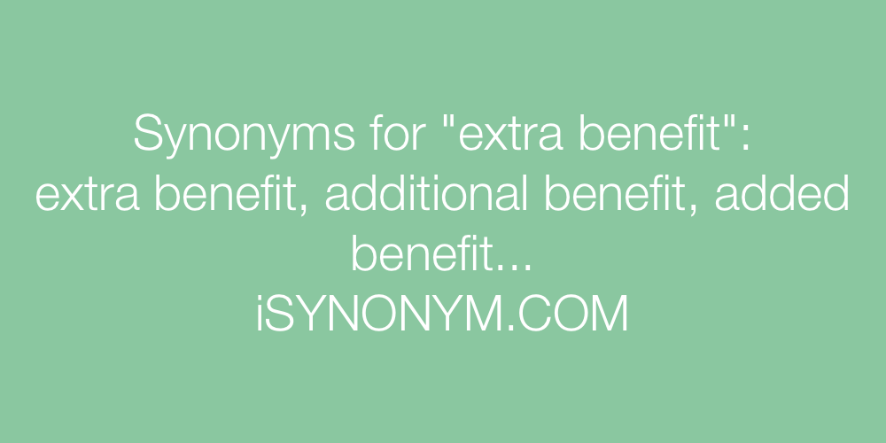 Synonyms extra benefit