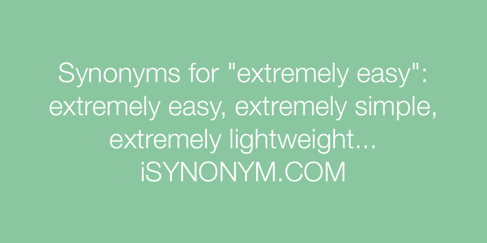 Synonyms extremely easy