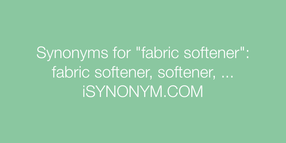 Synonyms fabric softener