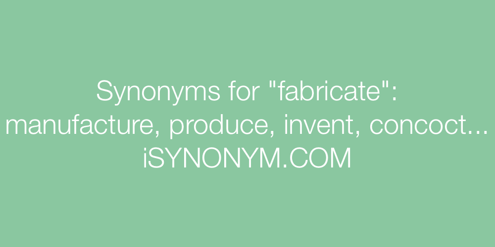 Synonyms fabricate