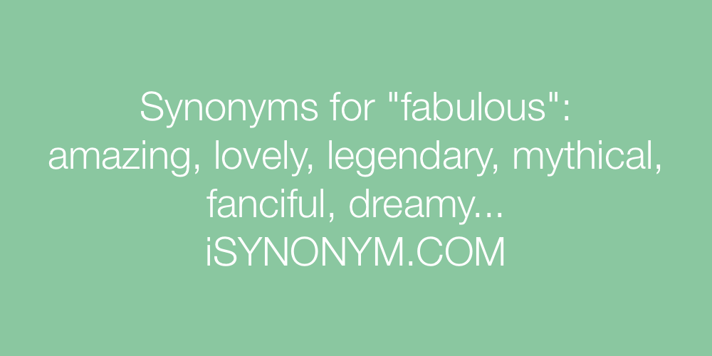 Synonyms fabulous