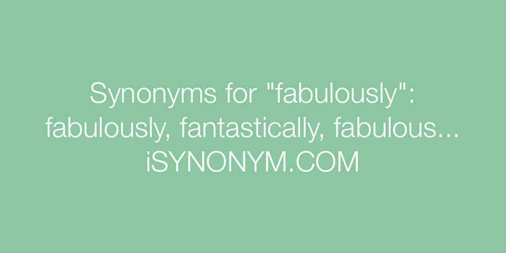 Synonyms fabulously