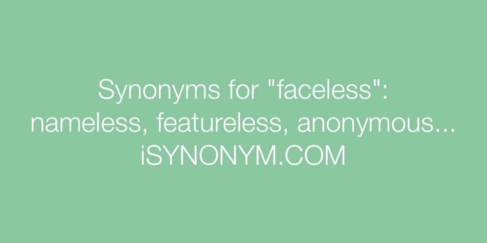 Synonyms faceless