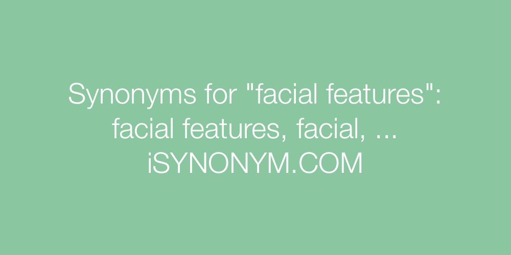 Synonyms facial features