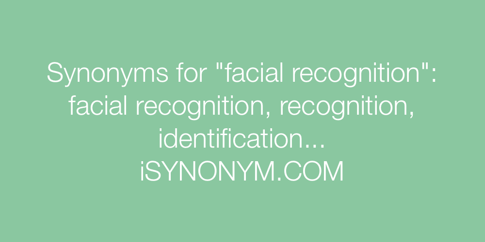 Synonyms facial recognition