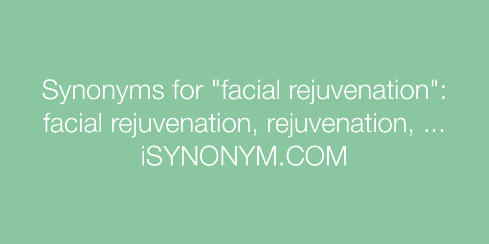 Synonyms facial rejuvenation