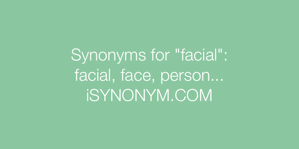 Synonyms facial