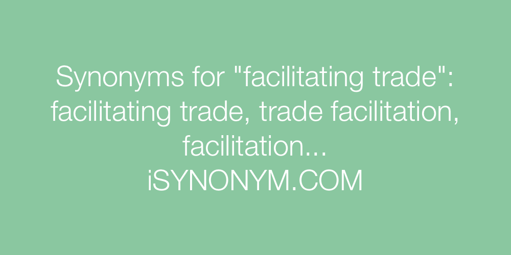 Synonyms facilitating trade