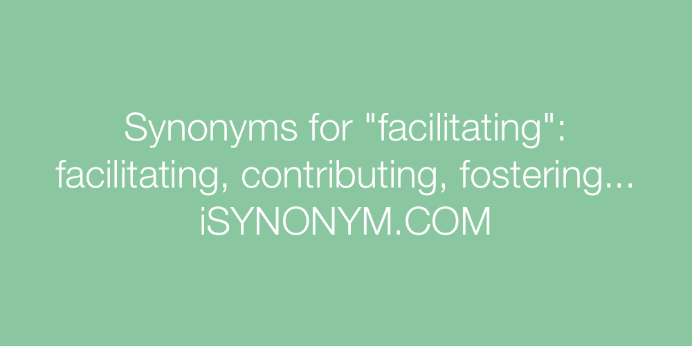 Synonyms facilitating