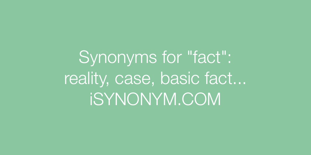 Synonyms fact