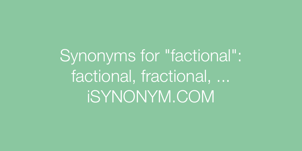 Synonyms factional