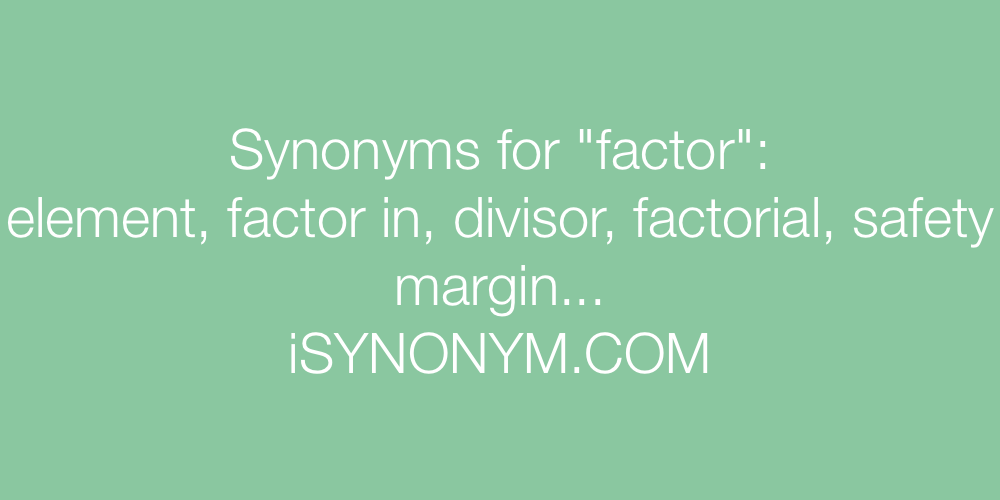Synonyms factor
