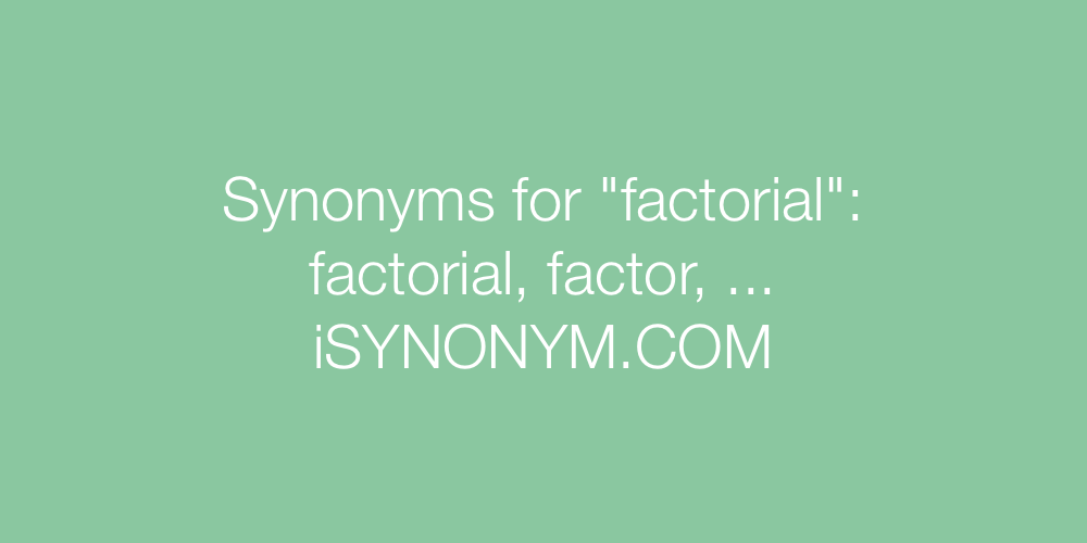 Synonyms factorial