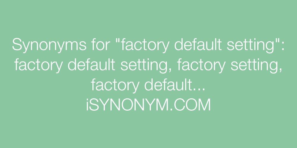 Synonyms factory default setting