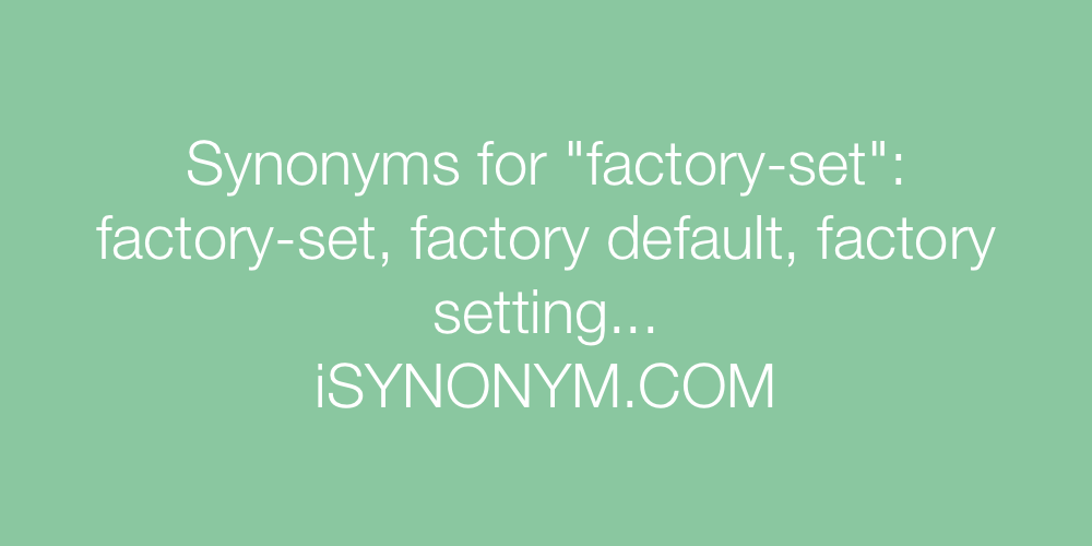 Synonyms factory-set