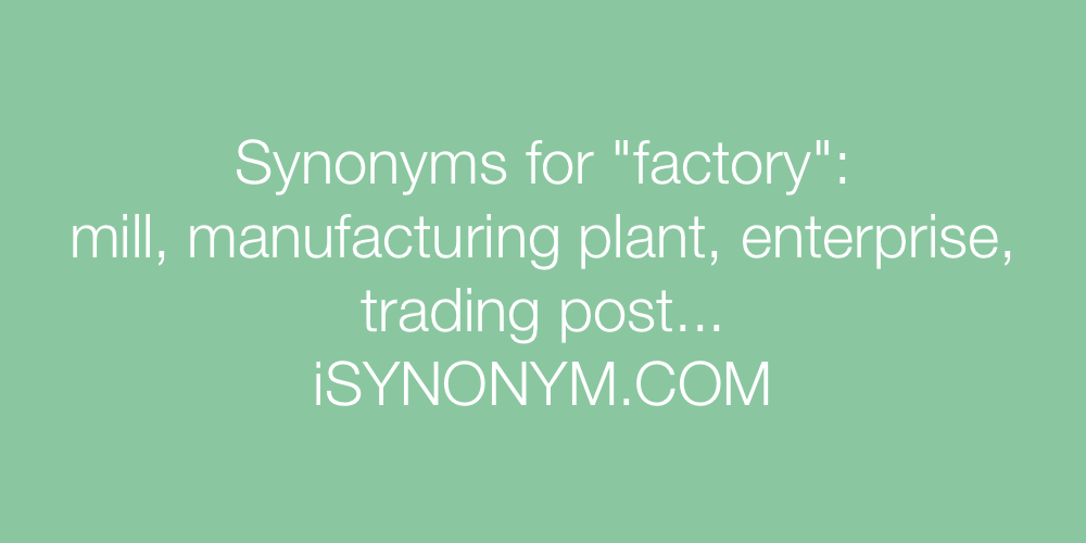 Synonyms factory