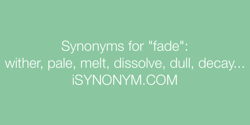 Synonyms fade